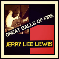 Jerry Lee Lewis - Great Balls of Fire (Explicit)