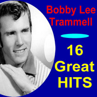 Bobby Lee Trammell - '60 - 16 Great Hits