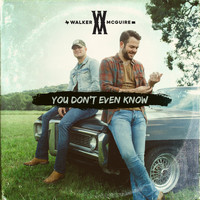 Walker McGuire - You Don't Even Know