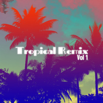 Loft - Tropical Remix, Vol. 1