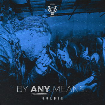 Goldie - By Any Means (Explicit)