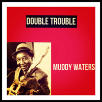 Muddy Waters - Double Trouble