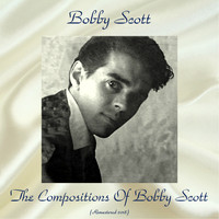 Bobby Scott - The Compositions Of Bobby Scott (Remastered 2018)