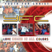 Youth For Christ - Love Comes In All Colors (Live)