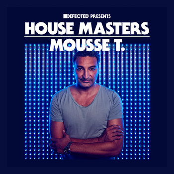 Mousse T. - Defected Presents House Masters - Mousse T.