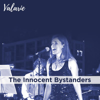 The Innocent Bystanders - Valarie