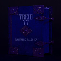 Trem 77 - Turntable Tales EP