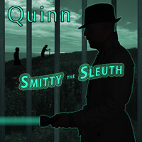 Quinn - Smitty the Sleuth