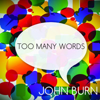 John Burn - Too Many Words