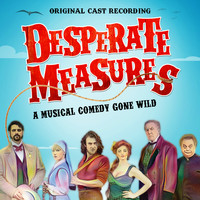 Original Cast of Desperate Measures - Desperate Measures (Original Cast Recording)