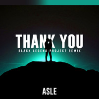 Asle - Thank You (Black Legend Project Remix)