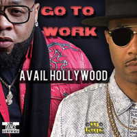 Avail Hollywood - Go to Work (feat. DJ Trac)
