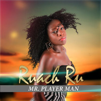 Ruach Ru - Mr. Player Man