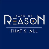 Band of Reason - That´s All