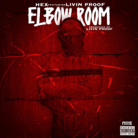 Hex - Elbow Room (feat. Livin Proof) (Explicit)