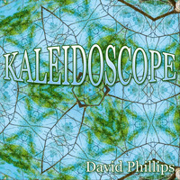 david phillips - Kaleidoscope