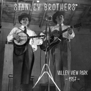 Stanley Brothers - Valley View Park, 1957