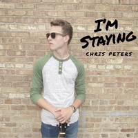 Chris Peters - I'm Staying