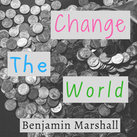 Benjamin Marshall - Change the World