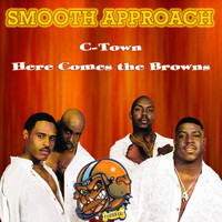 Smooth Approach - C-Town Here Comes the Browns (feat. Q-Nice)