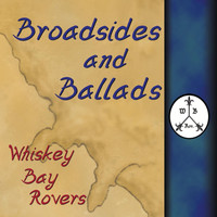Whiskey Bay Rovers - Broadsides and Ballads