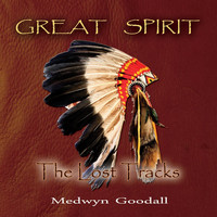 Medwyn Goodall - Great Spirit - The Lost Tracks