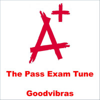 Goodvibras - The Pass Exam Tune