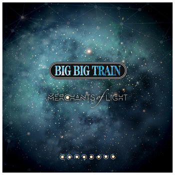 Big Big Train - Merchants of Light