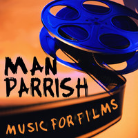 Man Parrish - Music for Films