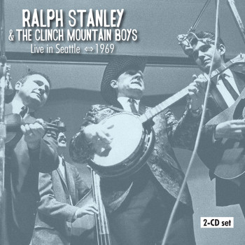 Ralph Stanley & The Clinch Mountain Boys - Live in Seattle - 1969