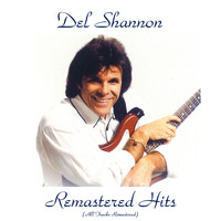 Del Shannon - Remastered Hits (All Tracks Remastered)