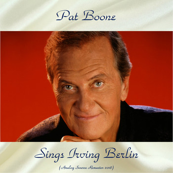 Pat Boone - Pat Boone Sings Irving Berlin (Analog Source Remaster 2018)
