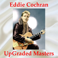 Eddie Cochran - UpGraded Masters (All Tracks Remastered)