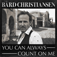 Bård Christiansen - You can always count on me