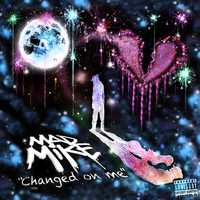 Mad Mike - Changed on Me (Explicit)