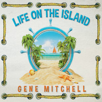 Gene Mitchell - Life on the Island