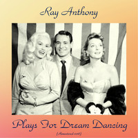 Ray Anthony - Plays for Dream Dancing (Remastered 2018)