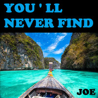 Joe - You ' LL Never Find (Another Love Like Mine)