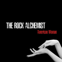 The Rock Alchemist - American Woman