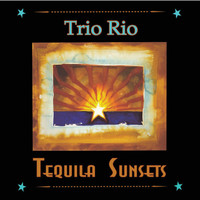 Trio Rio - Tequila Sunsets