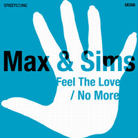 Max & Sims - Feel The Love / No More