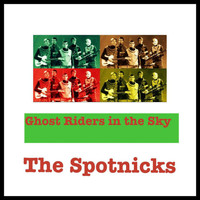 The Spotnicks - Ghost Riders in the Sky
