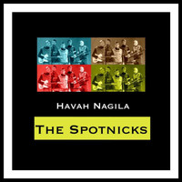 The Spotnicks - Havah Nagila