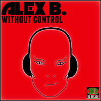 Alex B. - Without Control
