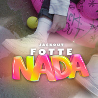 Jack Out - Fotte Nada (Explicit)