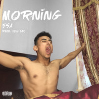 Esa - Morning (Explicit)