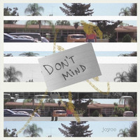 Joyce - Don't Mind