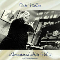 Fats Waller - Remastered Hits Vol., 2 (All Tracks Remastered)
