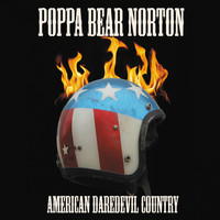 Poppa Bear Norton - American Daredevil Country
