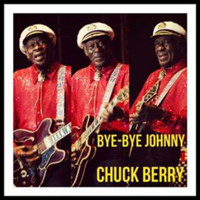 Chuck Berry - Bye-Bye Johnny